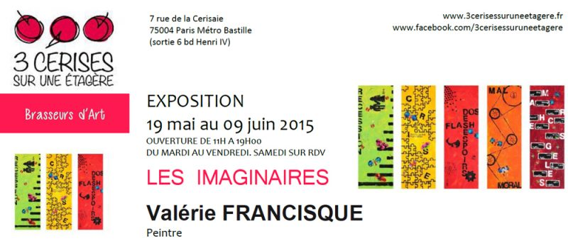 2015: from the 19th of May to the 9th of June: Gallery 3 cerises sur une étagère