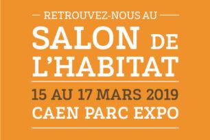 Salon de l'Habitat, Caen Parc Expo, du 15 au 17 mars 2019